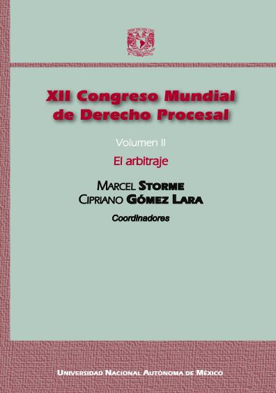 XII Congreso Mundial de Derecho Procesal, vol. II: El arbitraje