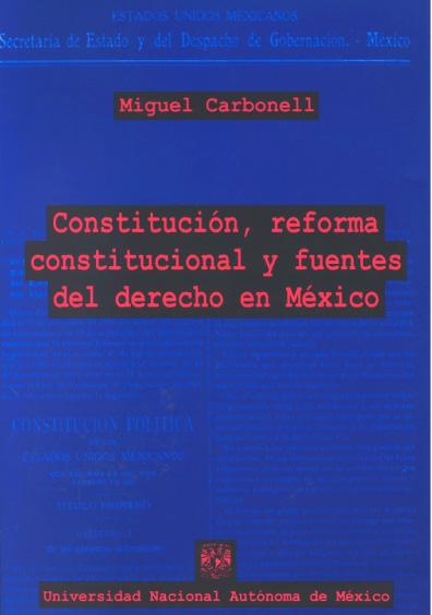 Constitución, reforma constitucional y fuentes del derecho de México