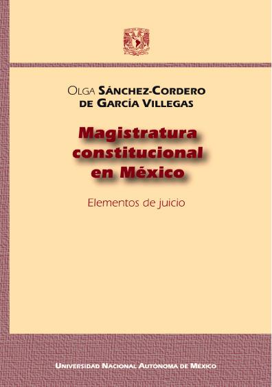 Magistratura constitucional en México. Elementos de juicio