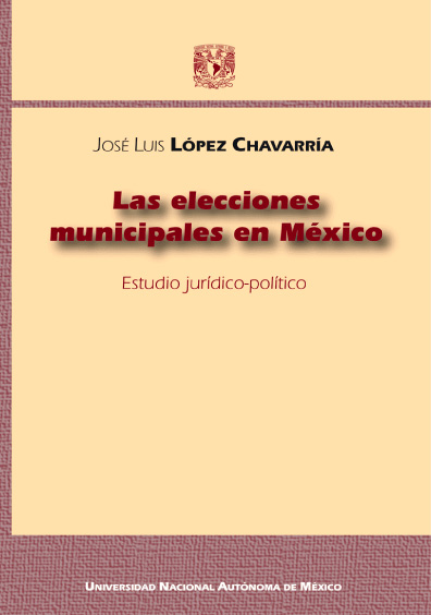 Las elecciones municipales en México, 2a. ed