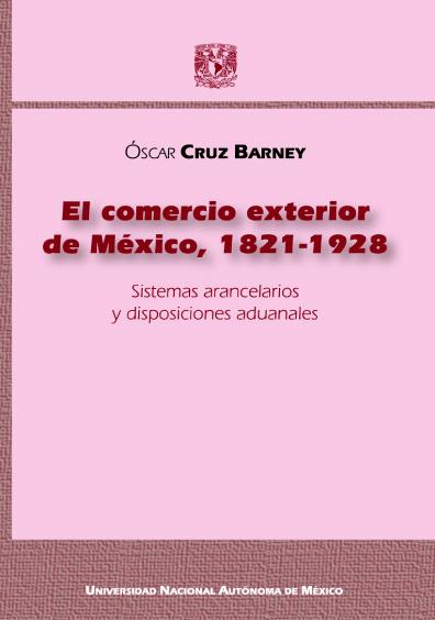 El comercio exterior de México, 1821-1928