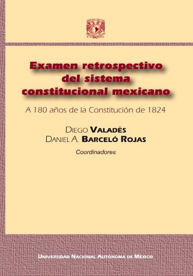 Examen retrospectivo del sistema constitucional mexicano