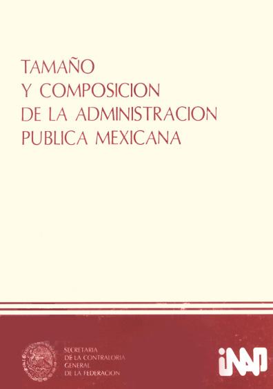 Tamaño y composición de la administración pública mexicana