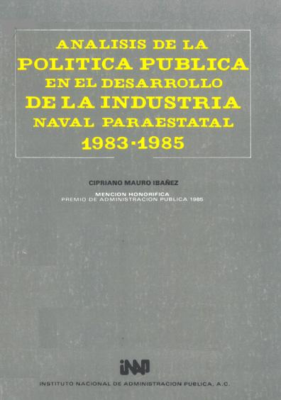 Análisis de la política pública en el desarrollo de la industria naval paraestatal, 1983-1985