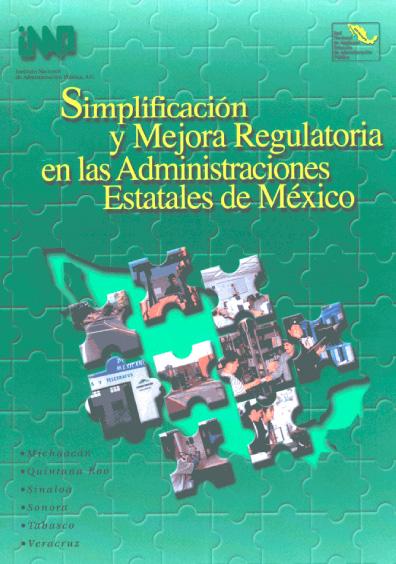 Simplificación y mejora regulatoria en las administraciones estatales de México, t. II