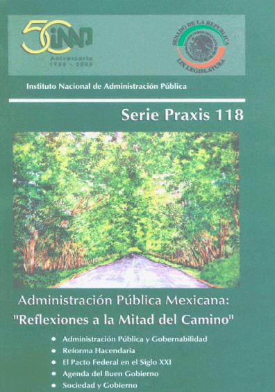"""Praxis 118. Administración pública mexicana: """"reflexiones a la mitad del camino"""""""