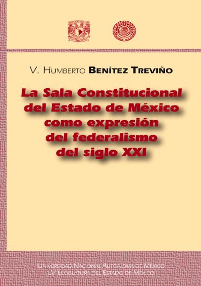 La Sala Constitucional del Estado de México como expresión del federalismo del siglo XXI, 2a. ed.