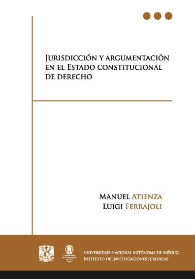 Jurisdicción y argumentación en el Estado constitucional de derecho, 3a. reimp.