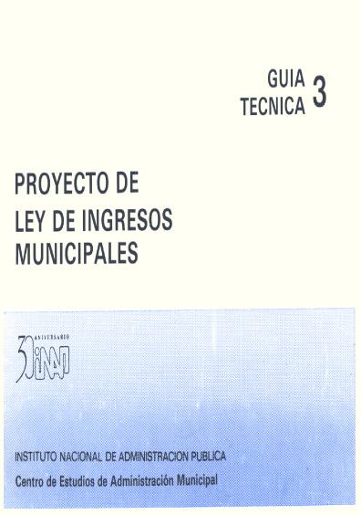 Guía técnica 03. Proyecto de Ley de Ingresos Municipales