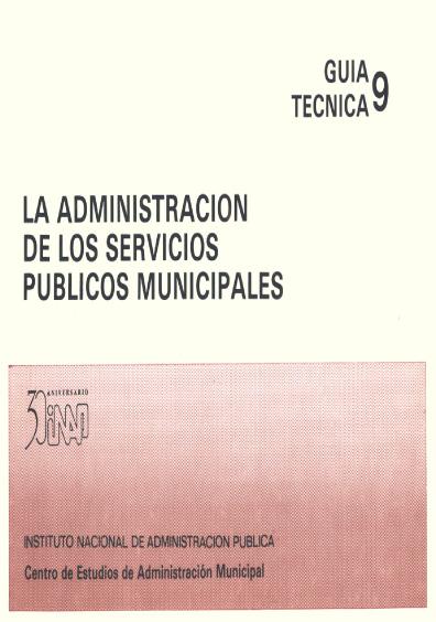 Guía técnica 09. La administración de los servicios públicos municipales