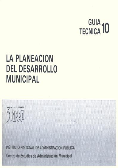 Guía técnica 10. La planeación del desarrollo municipal