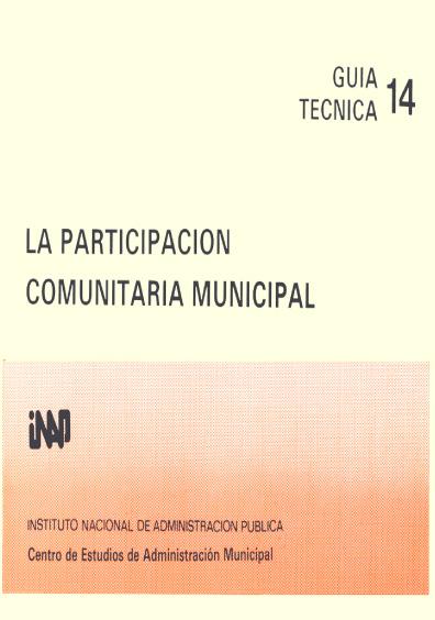 Guía técnica 14. La participación comunitaria municipal