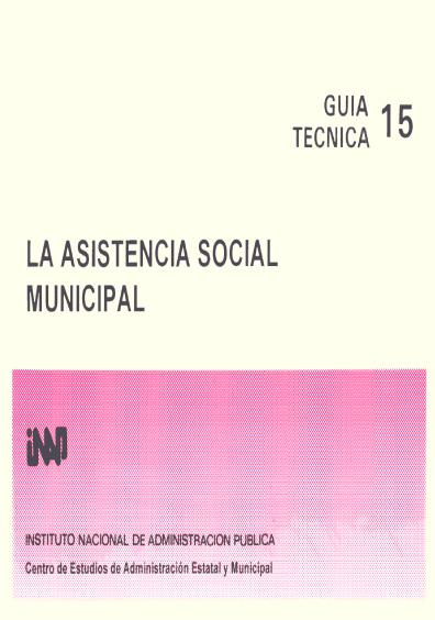 Guía técnica 15. La asistencia social municipal