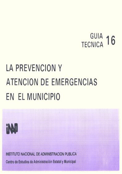 Guía técnica 16. La prevención y atención de emergencias en el mundo