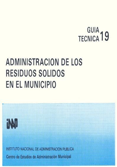 Guía técnica 19. Administración de los residuos sólidos en el municipio