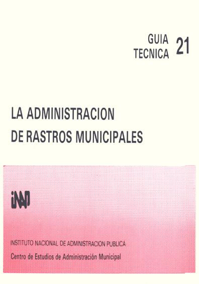 Guía técnica 21. La administración de rastros municipales