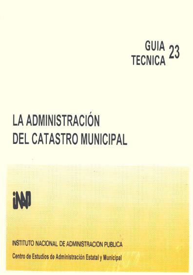 Guía técnica 23. La administración del catastro municipal