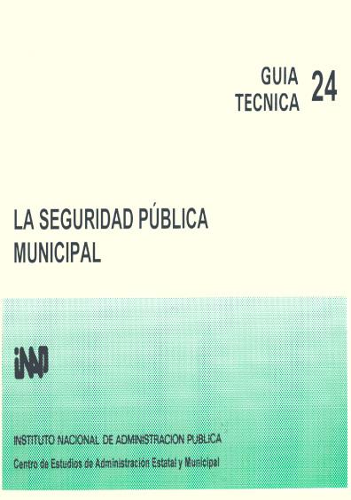 Guía técnica 24. La seguridad pública municipal