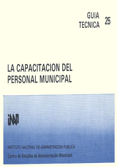 Guía técnica 25. La capacitación del personal municipal