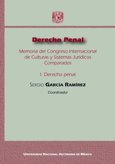 Derecho penal. Memoria del Congreso Internacional de Culturas y Sistemas Jurídicos Comparados. I. Derecho penal