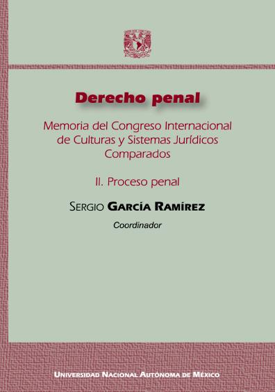Derecho penal. Memoria del Congreso Internacional de Culturas y Sistemas Jurídicos Comparados. II. Proceso penal