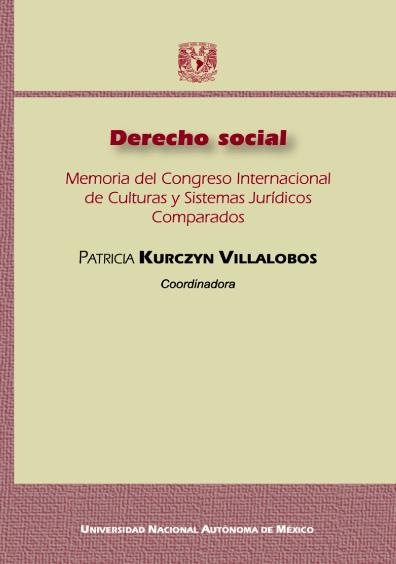 Derecho social. Memoria del Congreso Internacional de Culturas y Sistemas Jurídicos Comparados