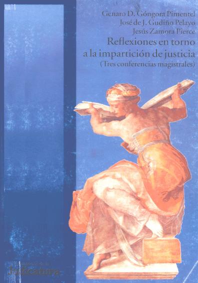Cuadernos de la Judicatura. Reflexiones en torno a la impartición de justicia. Tres conferencias magistrales