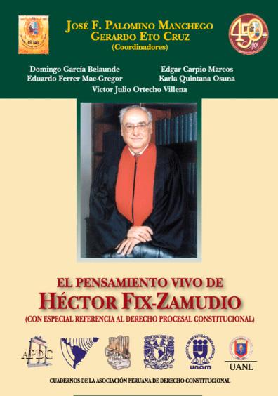 El pensamiento vivo de Héctor Fix-Zamudio (con especial referencia al derecho procesal constitucional), 1a. reimp.