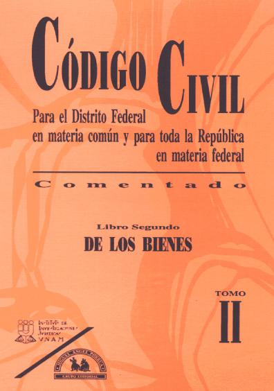Código Civil para el Distrito Federal en Materia Común y para toda la República en Materia Federal, comentado, t. II: Libro segundo. De los bienes, 2a. ed