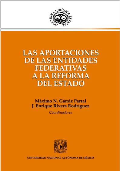 Las aportaciones de las entidades federativas a la reforma del Estado