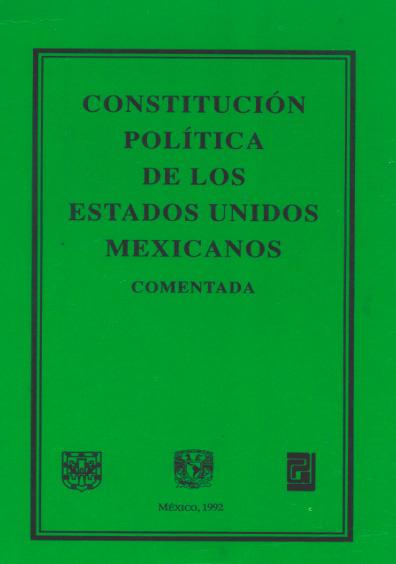 Constitución Política de los Estados Unidos Mexicanos comentada, 3a. ed.