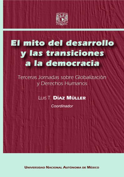 El mito del desarrollo y las transiciones a la democracia. Terceras Jornadas sobre Globalización y Derechos Humanos