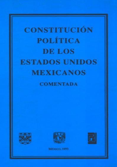 Constitución Política de los Estados Unidos Mexicanos comentada, 4a. ed.