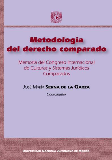 Metodología del derecho comparado. Memoria del Congreso Internacional de Culturas y Sistemas Jurídicos Comparados