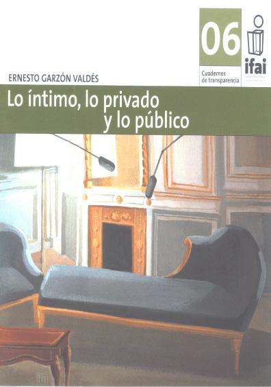 Cuadernos de Transparencia 06. Lo íntimo, lo privado y lo público