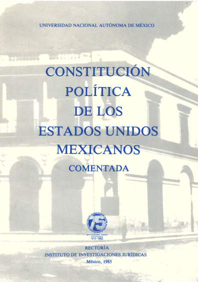 Constitución Política de los Estados Unidos Mexicanos comentada