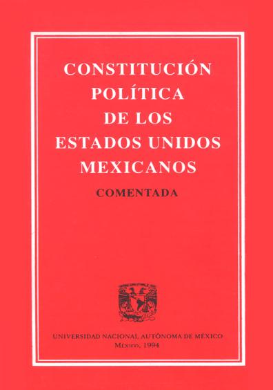 Constitución Política de los Estados Unidos Mexicanos comentada, 6a. ed.