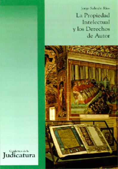 Cuadernos de la Judicatura. La propiedad intelectual y los derecho de autor