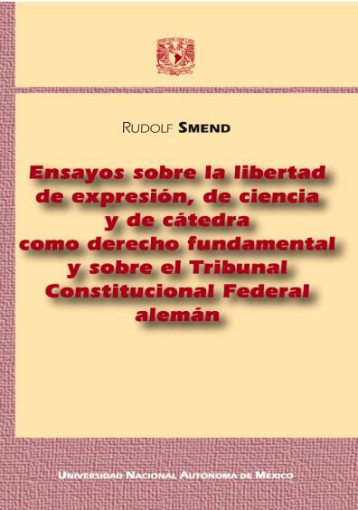 Ensayos sobre la libertad de expresión, de ciencia y de cátedra como derecho fundamental y sobre el Tribunal Constitucional alemán