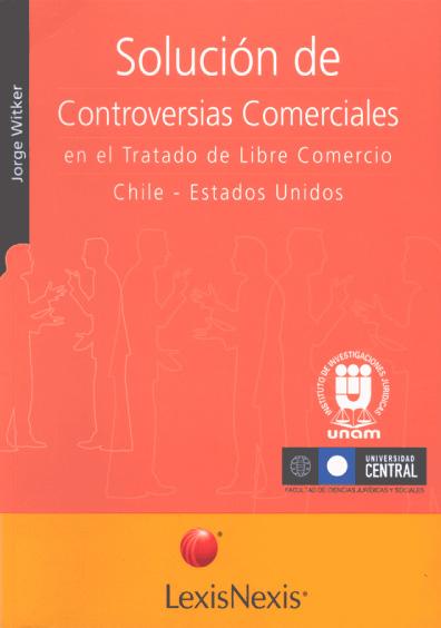 Solución de controversias comerciales en el Tratado de Libre Comercio Chile-México