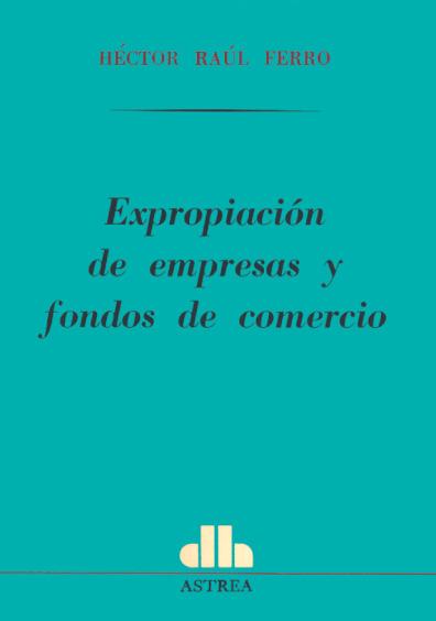 Expropiación de empresas y fondos de comercio