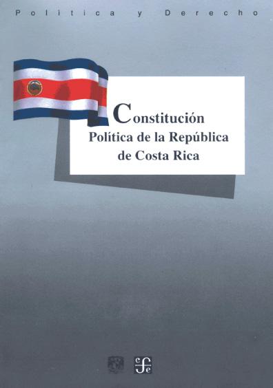 Constitución Política de la República de Costa Rica. Colección Las Constituciones latinoamericanas