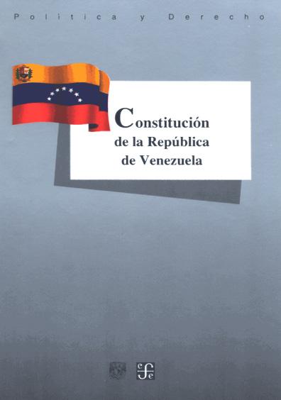 Constitución de la República de Venezuela. Colección Las Constituciones latinoamericanas