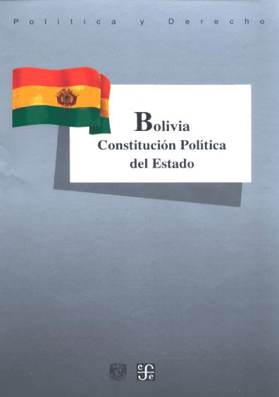 Bolivia. Constitución Política del Estado. Colección Las Constituciones latinoamericanas