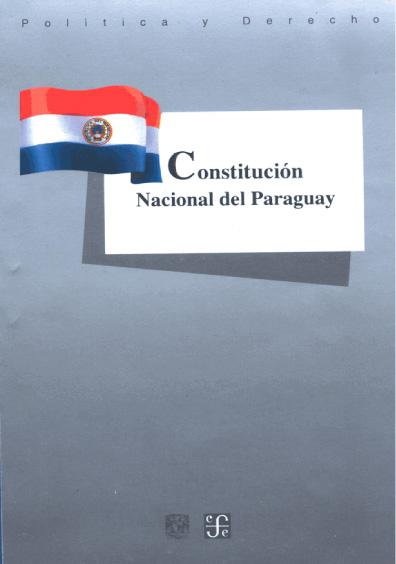 Constitución Nacional del Paraguay. Colección Las Constituciones latinoamericanas