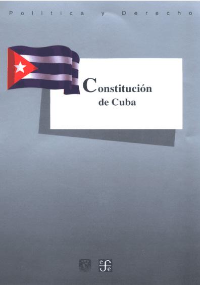Constitución de Cuba. Colección Las Constituciones latinoamericanas