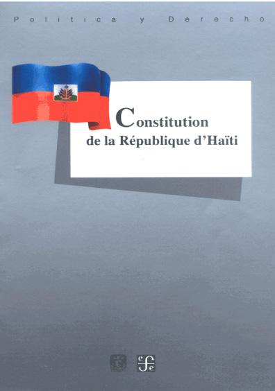 Constitución de la République D Haïti. Colección Las Constituciones latinoamericanas