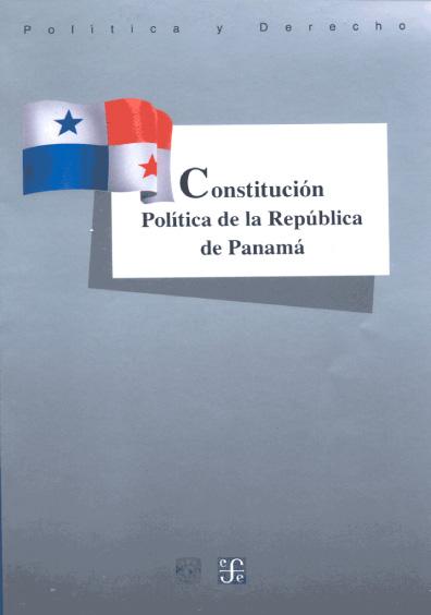 Constitución Política de la República de Panamá. Colección Las Constituciones latinoamericanas