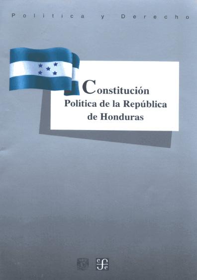 Constitución Política de la República de Honduras. Colección Las Constituciones latinoamericanas