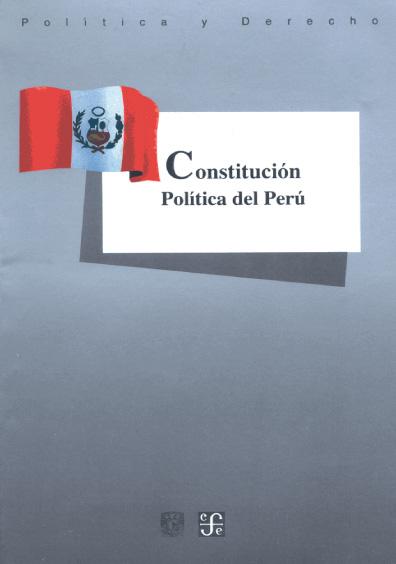 Constitución Política del Perú. Colección Las Constituciones latinoamericanas